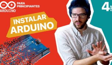 #4 – Cómo instalar Arduino